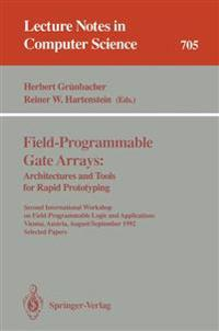 Field-Programmable Gate Arrays: Architectures and Tools for Rapid Prototyping