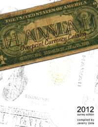 Hawaii Overprint Currency Catalog (2012 Survey Edition)