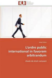 L'Ordre Public International in Favorem Arbitrandum