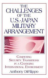 The Challenges of the U.S.-Japan Military Arrangement