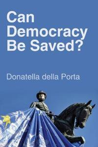 Can Democracy Be Saved?: Participation, Deliberation and Social Movements
