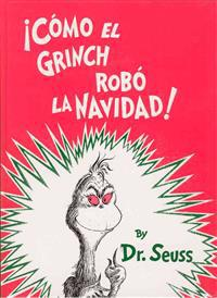 Como el Grinch Robo la Navidad = How the Grinch Stole Christmas