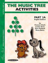 The Music Tree English Edition Activities Book: Part 2a