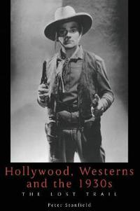 Hollywood, Westerns and the 1930s