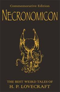 Necronomicon: The Best Weird Tales of H.P. Lovecraft