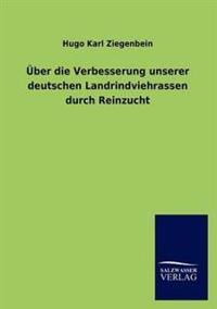 Ber Die Verbesserung Unserer Deutschen Landrindviehrassen Durch Reinzucht