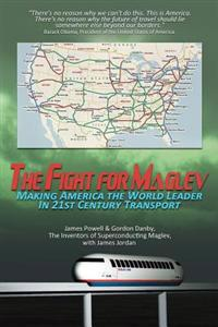 The Fight for Maglev: Making America the World Leader in 21st Century Transport