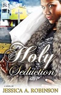 Holy Seduction (Peace in the Storm Publishing Presents)