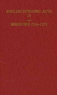 English Episcopal Acta 35, Hereford 1234-1275