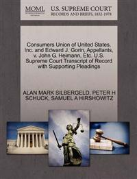 Consumers Union of United States, Inc. and Edward J. Gorin, Appellants, V. John G. Heimann, Etc. U.S. Supreme Court Transcript of Record with Supporting Pleadings