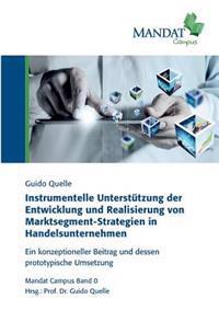Instrumentelle Unterstutzung Der Entwicklung Und Realisierung Von Marktsegment-Strategien in Handelsunternehmen