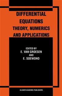 Differential Equations, Theory, Numerics and Applications