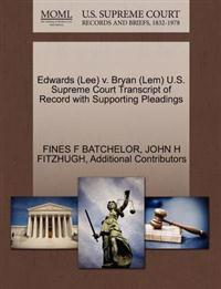 Edwards (Lee) V. Bryan (LEM) U.S. Supreme Court Transcript of Record with Supporting Pleadings