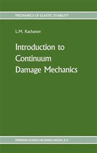 Introduction to Continuum Damage Mechanics