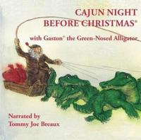 Cajun Night Before Christmas With Gaston the Green-Nosed Alligator