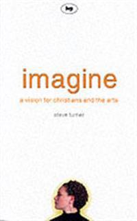 Imagine - a vision for christians and the arts