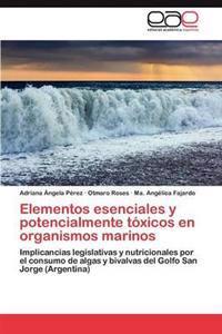Elementos Esenciales y Potencialmente Toxicos En Organismos Marinos