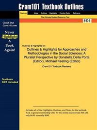 Outlines & Highlights for Approaches and Methodologies in the Social Sciences: a Pluralist Perspective