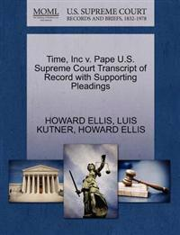 Time, Inc V. Pape U.S. Supreme Court Transcript of Record with Supporting Pleadings