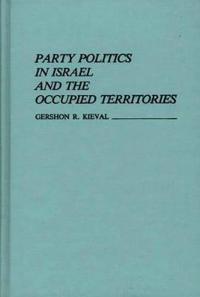 Party Politics in Israel and the Occupied Territories