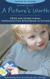 Pictures worth - pecs & other visual communication strategies in autism