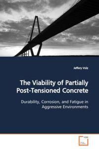 The Viability of Partially Post-tensioned Concrete