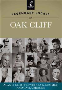 Legendary Locals of Oak Cliff, Texas