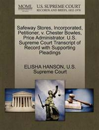 Safeway Stores, Incorporated, Petitioner, V. Chester Bowles, Price Administrator. U.S. Supreme Court Transcript of Record with Supporting Pleadings