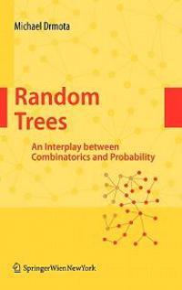Random Trees: An Interplay Between Combinatorics and Probability