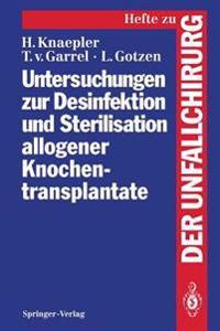 Untersuchungen zur Desinfektion und Sterilisation Allogener Knochentransplantate