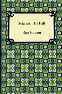 Sejanus, His Fall