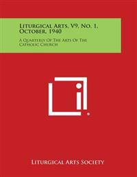 Liturgical Arts, V9, No. 1, October, 1940: A Quarterly of the Arts of the Catholic Church