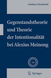 Gegenstandstheorie Und Theorie Der Intentionalität Bei Alexius Meinong