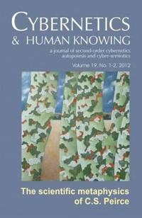 Cybernetics & Human Knowing: A journal Of Second-Order Cybernetics Autopoiesis and Cyber-Semiotics