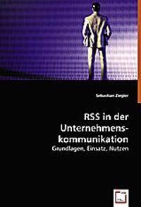 RSS in der Unternehmens-kommunikation