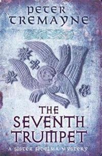 Seventh trumpet (sister fidelma mysteries book 23)