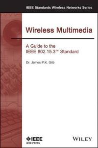 Wireless Multimedia: A Guide to the IEEE 802.15.3 Standard