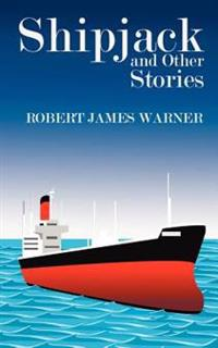 Shipjack and Other Stories