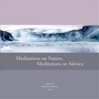 Meditations on Nature, Meditations on Silence