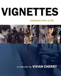 Vignettes: Chapters from a Life