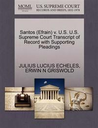 Santos (Efrain) V. U.S. U.S. Supreme Court Transcript of Record with Supporting Pleadings