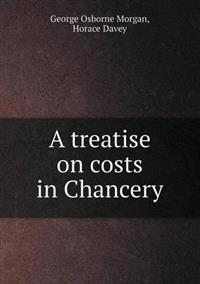 A Treatise on Costs in Chancery