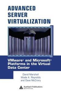 Advanced Server Virtualization: VMware and Microsoft Platforms in the Virtual Data Center