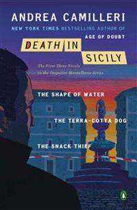 Death in Sicily: The First Three Novels in the Inspector Montalbano Series: The Shape of Water; The Terra-Cotta Dog; The Snack Thief