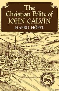 The Christian Polity of John Calvin
