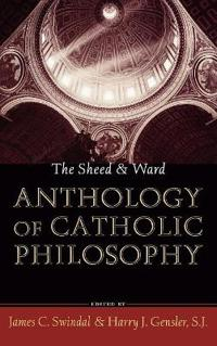 The Sheed & Ward Anthology of Catholic Philosophy