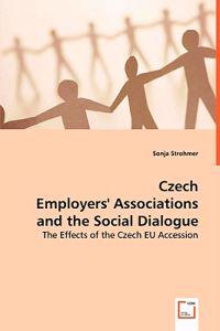 Czech Employers' Associations and the Social Dialogue
