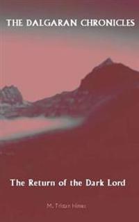 The Dalgaran Chronicles: Book One: The Return of the Dark Lord