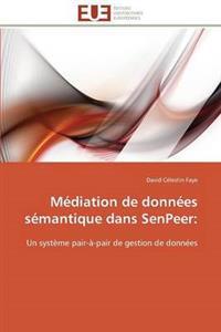 Mediation de Donnees Semantique Dans Senpeer: