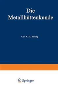 Die Metallhuttenkunde